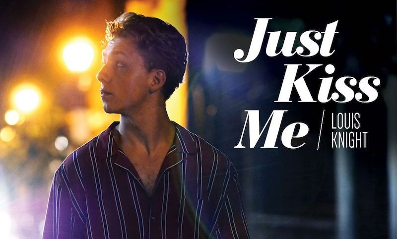 Louis Knight - Just Kiss Me Music Video 1
