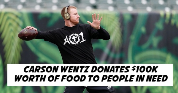 Carson Wentz Donates $100K Worth of Food To People In Need