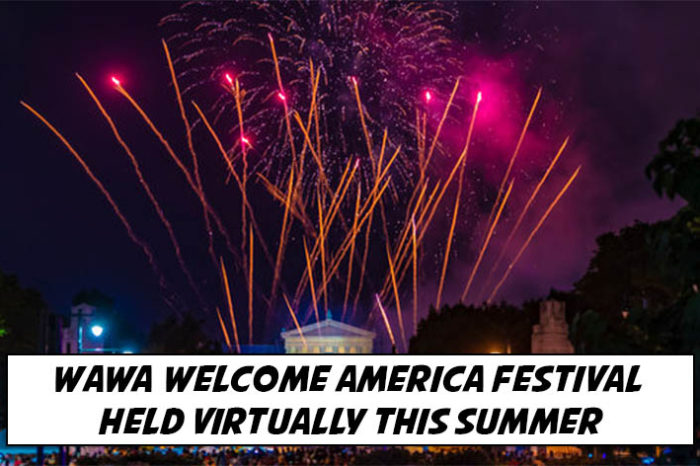 Wawa Welcome America Concert Will Be Held Virtually This Summer copy
