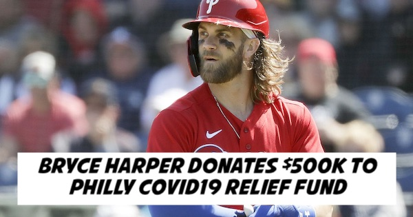 Bryce Harper Donates $500k to Philly COVID19 Relief Fund