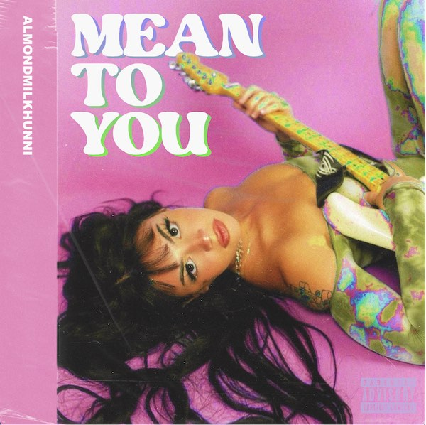 Almondmilkhunni Releases New Single and Music Video - Mean To You