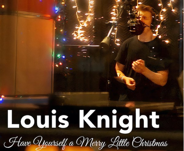 Louis Knight - Have Yourself A Merry Little Christmas